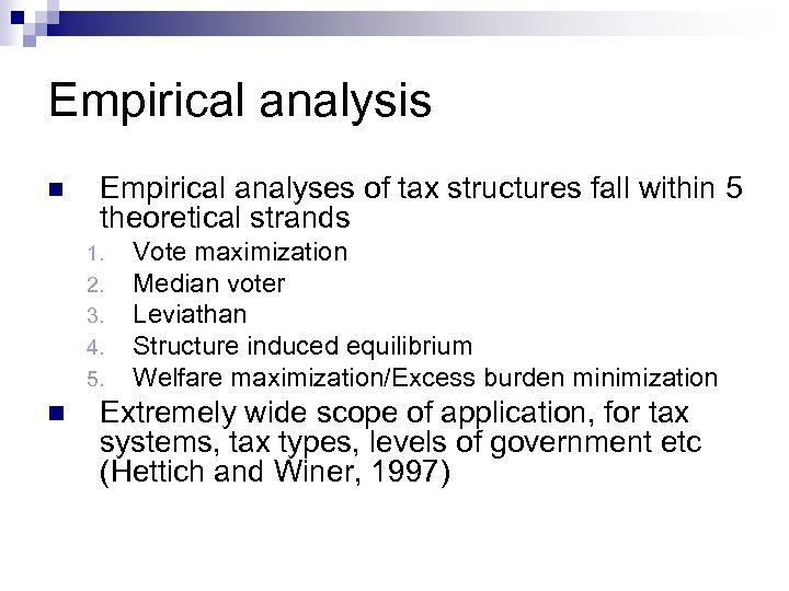 Empirical analysis n Empirical analyses of tax structures fall within 5 theoretical strands 1.