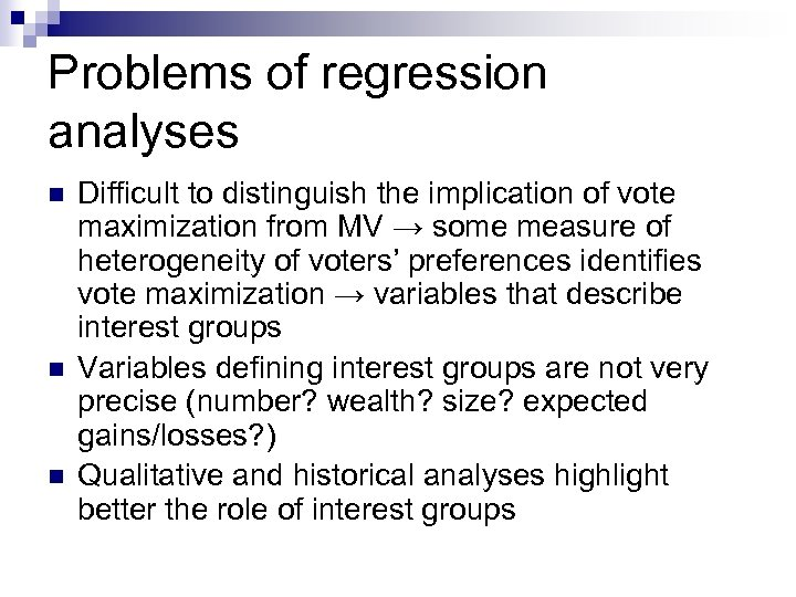 Problems of regression analyses n n n Difficult to distinguish the implication of vote