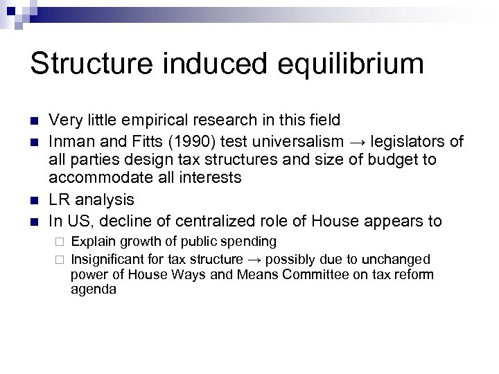Structure induced equilibrium n n Very little empirical research in this field Inman and
