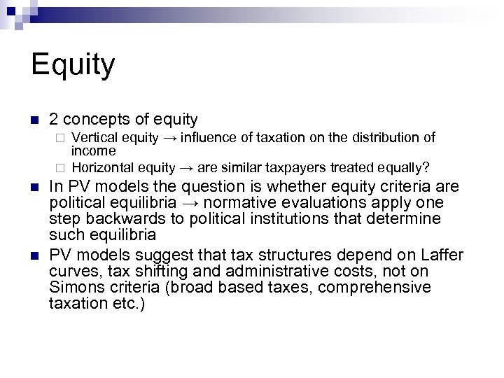 Equity n 2 concepts of equity Vertical equity → influence of taxation on the