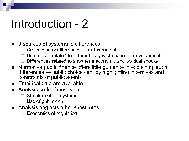 Introduction - 2 n 3 sources of systematic differences ¨ ¨ ¨ n n