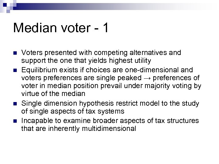 Median voter - 1 n n Voters presented with competing alternatives and support the