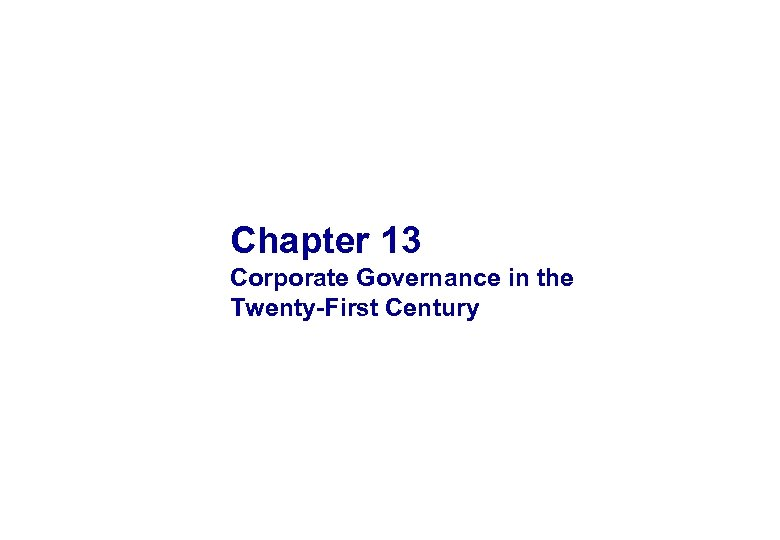 Chapter 13 Corporate Governance in the Twenty-First Century