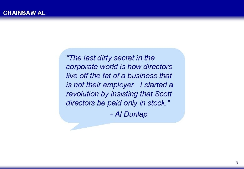 """CHAINSAW AL """"The last dirty secret in the corporate world is how directors live"""