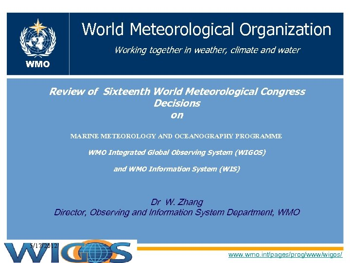 World Meteorological Organization Working together in weather, climate and water WMO Review of Sixteenth