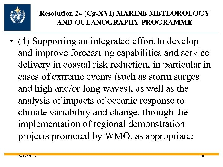 Resolution 24 (Cg-XVI) MARINE METEOROLOGY AND OCEANOGRAPHY PROGRAMME • (4) Supporting an integrated effort