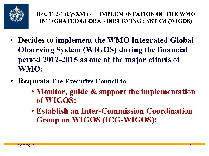 Res. 11. 3/1 (Cg-XVI) - IMPLEMENTATION OF THE WMO INTEGRATED GLOBAL OBSERVING SYSTEM (WIGOS)