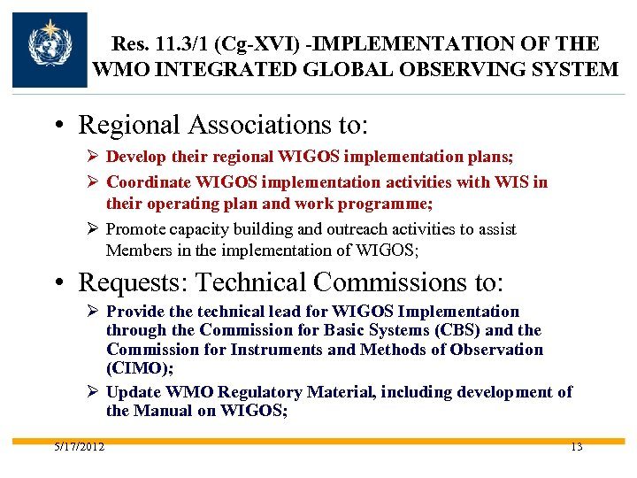 Res. 11. 3/1 (Cg-XVI) -IMPLEMENTATION OF THE WMO INTEGRATED GLOBAL OBSERVING SYSTEM • Regional