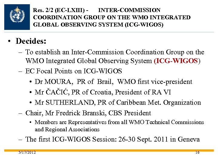 Res. 2/2 (EC-LXIII) INTER-COMMISSION COORDINATION GROUP ON THE WMO INTEGRATED GLOBAL OBSERVING SYSTEM (ICG-WIGOS)