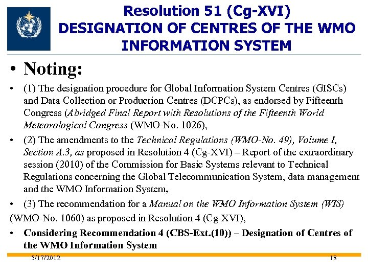 Resolution 51 (Cg-XVI) DESIGNATION OF CENTRES OF THE WMO INFORMATION SYSTEM • Noting: •