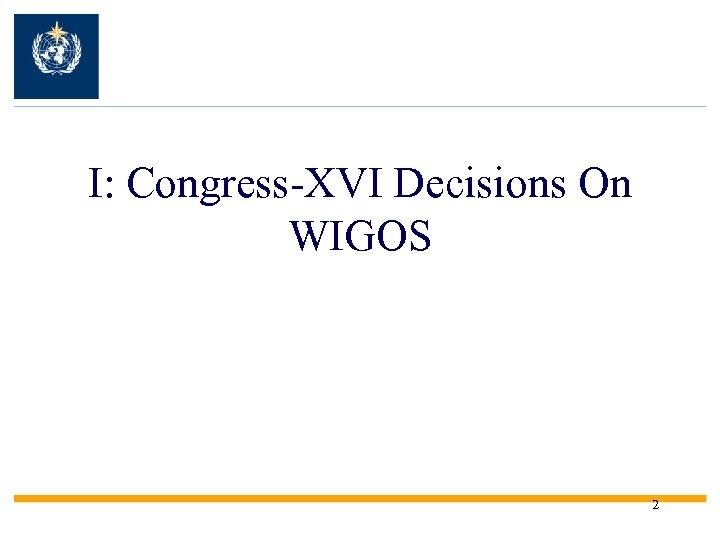 I: Congress-XVI Decisions On WIGOS 2