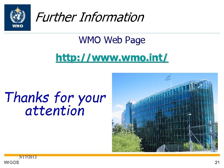 WMO Further Information WMO Web Page http: //www. wmo. int/ Thanks for your attention