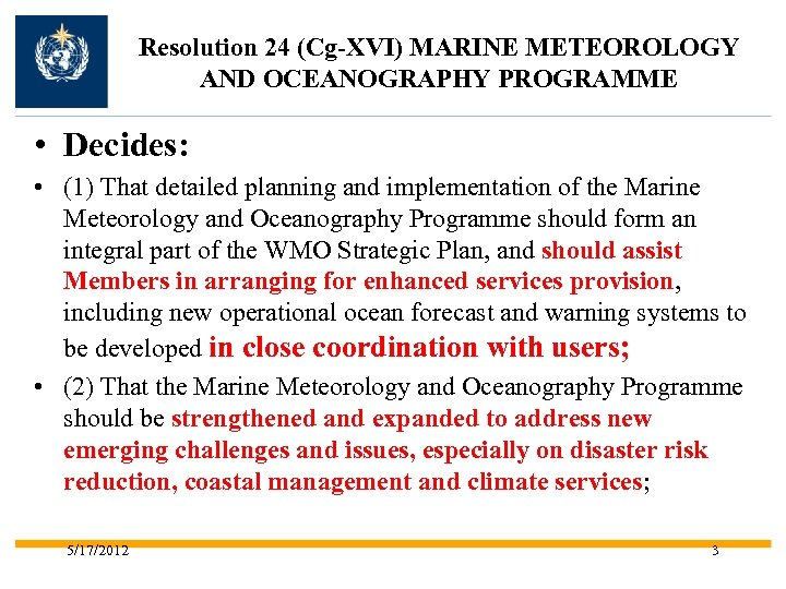 Resolution 24 (Cg-XVI) MARINE METEOROLOGY AND OCEANOGRAPHY PROGRAMME • Decides: • (1) That detailed