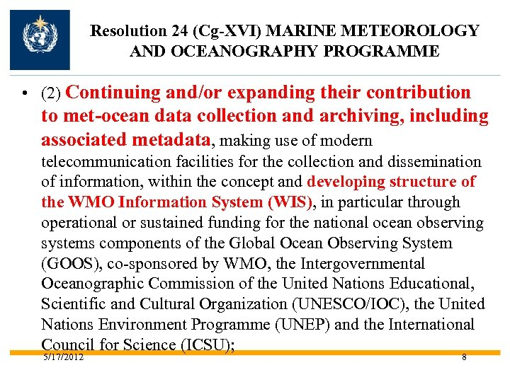 Resolution 24 (Cg-XVI) MARINE METEOROLOGY AND OCEANOGRAPHY PROGRAMME • (2) Continuing and/or expanding their