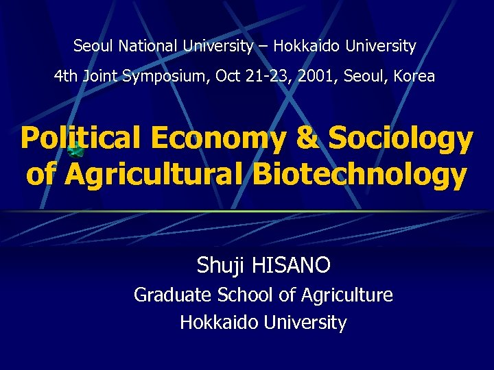 Seoul National University – Hokkaido University 4 th Joint Symposium, Oct 21 -23, 2001,