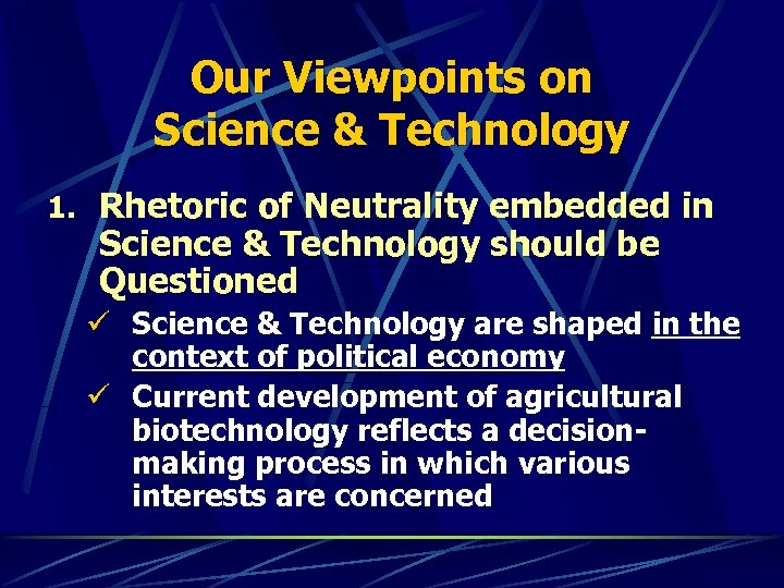 Our Viewpoints on Science & Technology 1. Rhetoric of Neutrality embedded in Science &