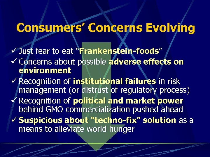 "Consumers' Concerns Evolving ü Just fear to eat ""Frankenstein-foods"" ü Concerns about possible adverse"