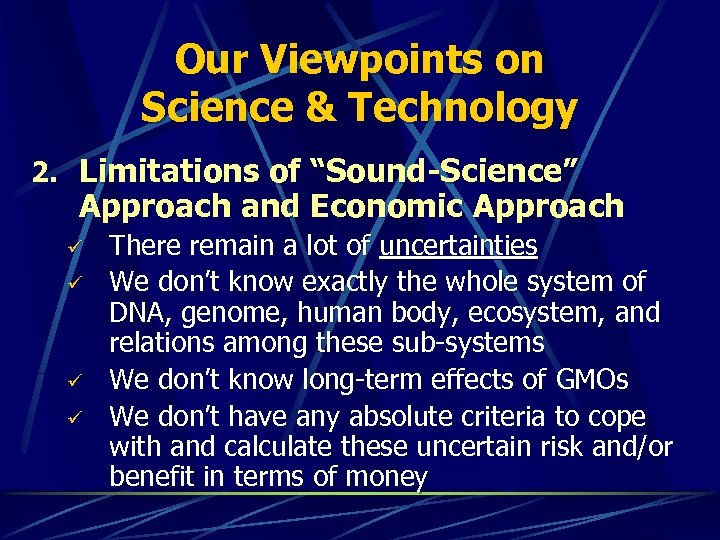 "Our Viewpoints on Science & Technology 2. Limitations of ""Sound-Science"" Approach and Economic Approach"
