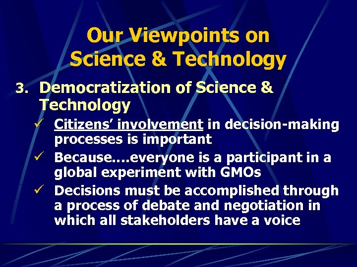 Our Viewpoints on Science & Technology 3. Democratization of Science & Technology ü Citizens'