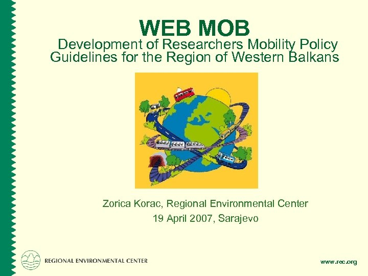 WEB MOB Development of Researchers Mobility Policy Guidelines for the Region of Western Balkans