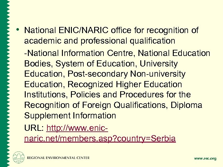 • National ENIC/NARIC office for recognition of academic and professional qualification -National Information