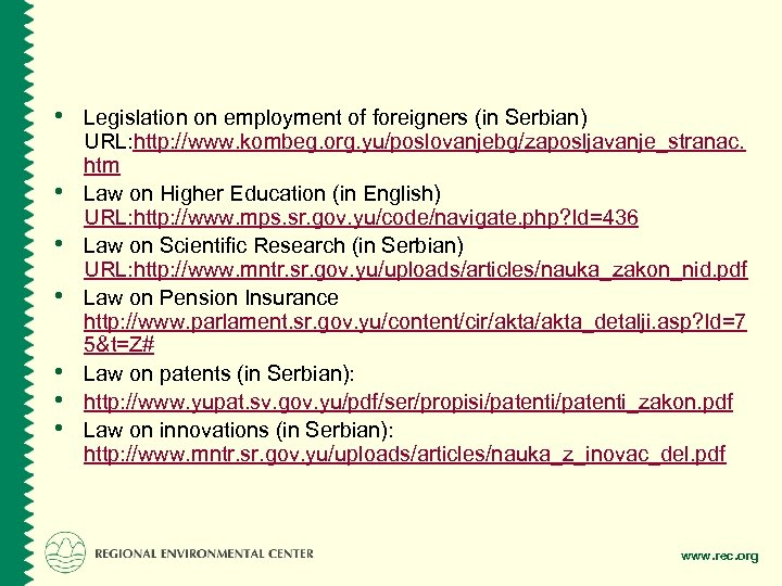 • Legislation on employment of foreigners (in Serbian) • • • URL: http: