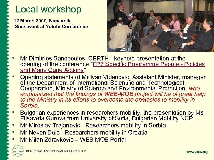 Local workshop -12 March 2007, Kopaonik - Side event at Yu. Info Conference •