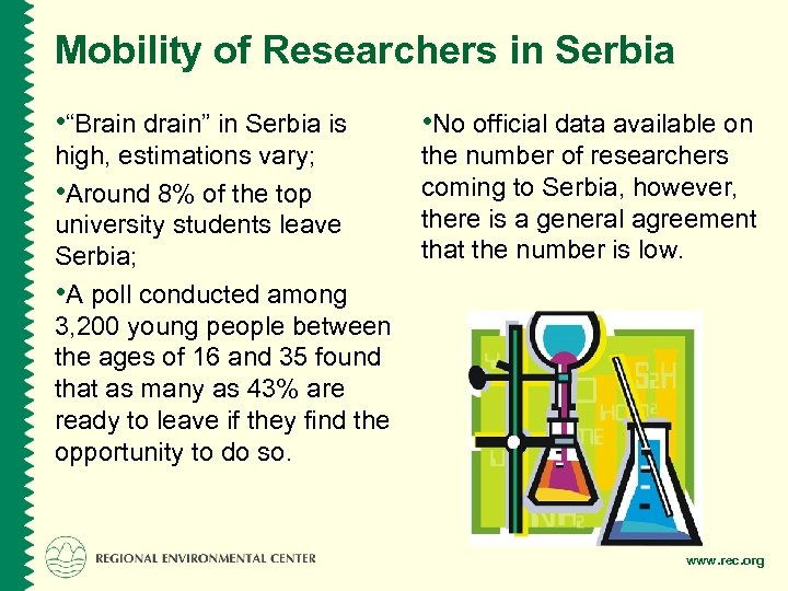 """Mobility of Researchers in Serbia • """"Brain drain"""" in Serbia is • No official"""