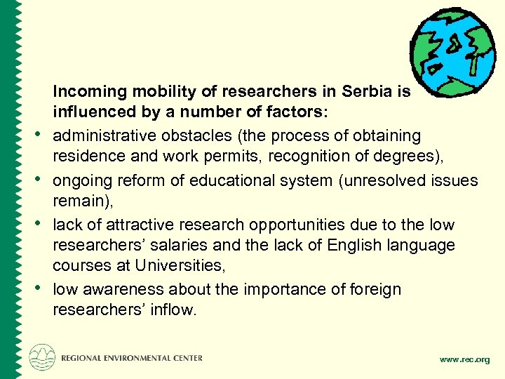 • • Incoming mobility of researchers in Serbia is influenced by a number