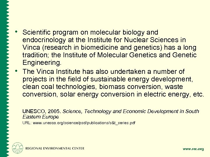 • Scientific program on molecular biology and • endocrinology at the Institute for
