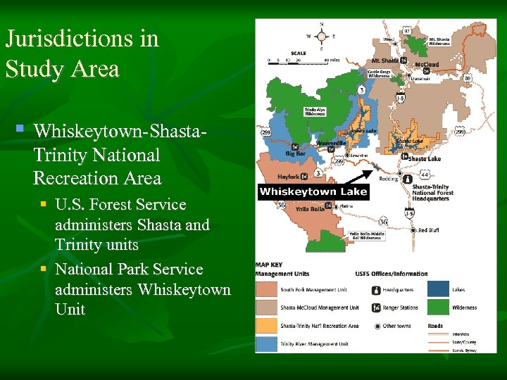 Jurisdictions in Study Area § Whiskeytown-Shasta. Trinity National Recreation Area § U. S. Forest