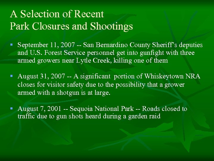 A Selection of Recent Park Closures and Shootings § September 11, 2007 -- San