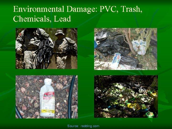 Environmental Damage: PVC, Trash, Chemicals, Lead Source: redding. com