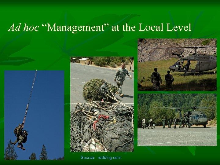"""Ad hoc """"Management"""" at the Local Level Source: redding. com"""