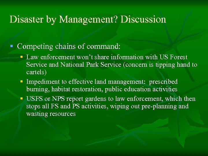 Disaster by Management? Discussion § Competing chains of command: § Law enforcement won't share