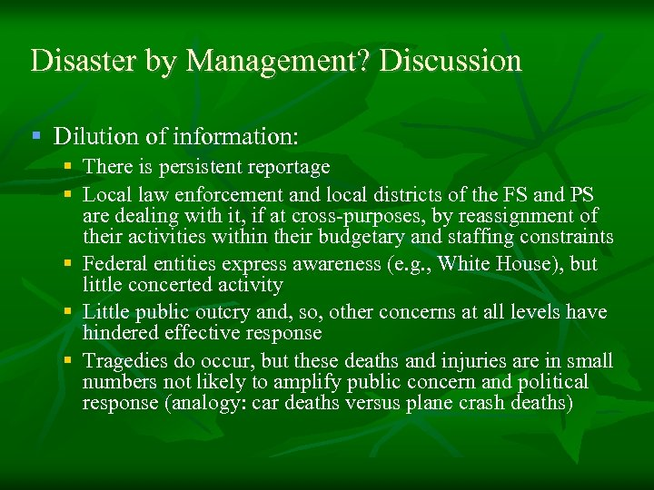 Disaster by Management? Discussion § Dilution of information: § There is persistent reportage §