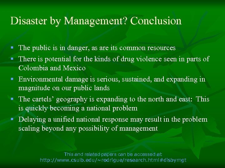 Disaster by Management? Conclusion § The public is in danger, as are its common
