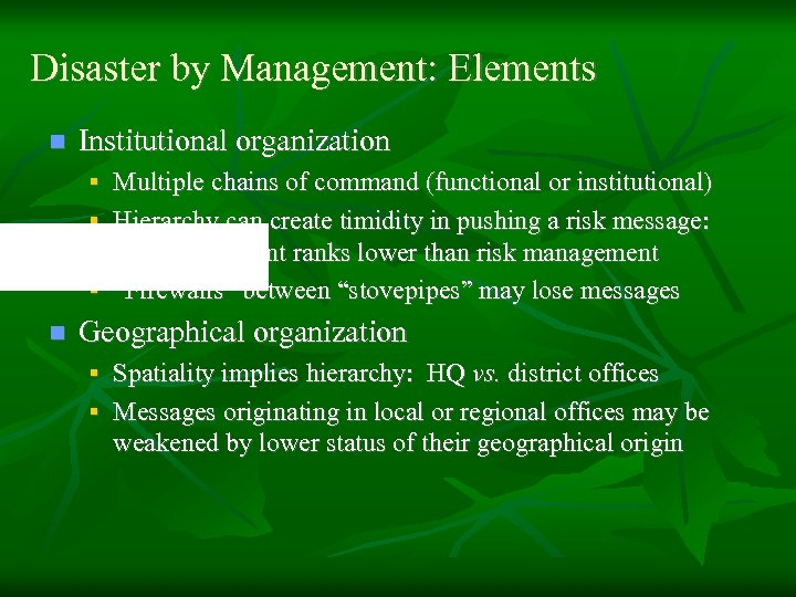 Disaster by Management: Elements n Institutional organization § Multiple chains of command (functional or