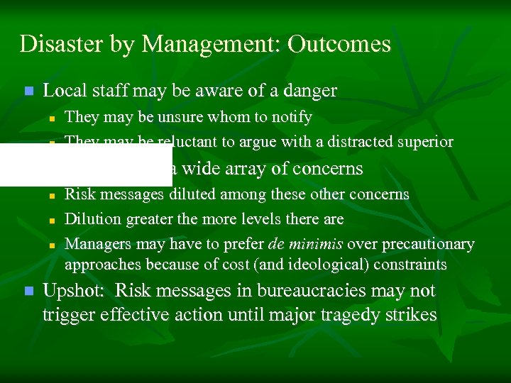 Disaster by Management: Outcomes n Local staff may be aware of a danger n