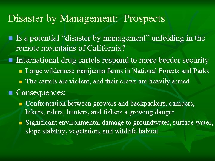"""Disaster by Management: Prospects n n Is a potential """"disaster by management"""" unfolding in"""