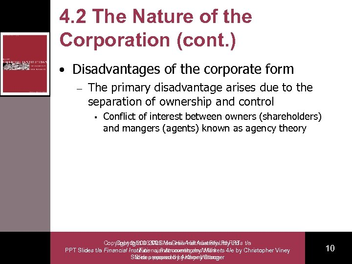 4. 2 The Nature of the Corporation (cont. ) • Disadvantages of the corporate
