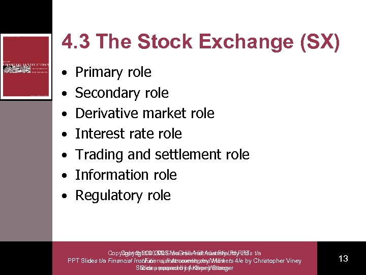 4. 3 The Stock Exchange (SX) • Primary role • Secondary role • Derivative