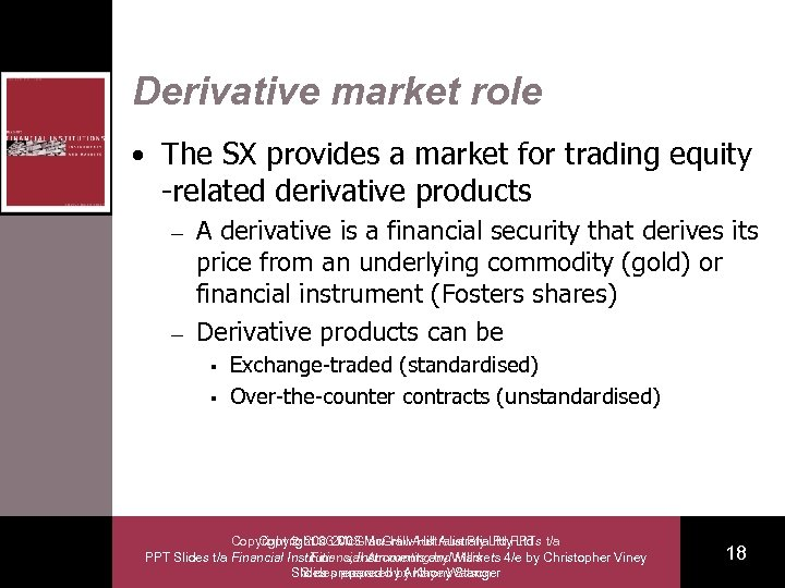 Derivative market role • The SX provides a market for trading equity -related derivative