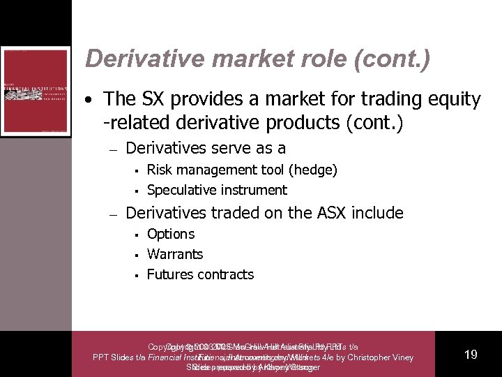 Derivative market role (cont. ) • The SX provides a market for trading equity