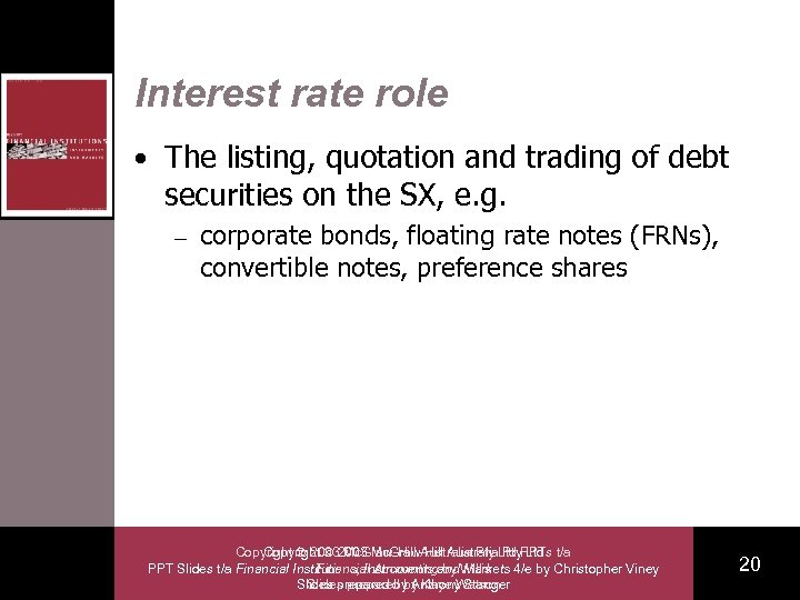 Interest rate role • The listing, quotation and trading of debt securities on the