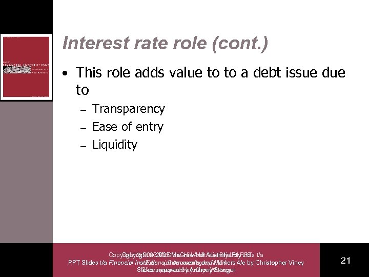 Interest rate role (cont. ) • This role adds value to to a debt