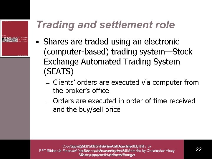 Trading and settlement role • Shares are traded using an electronic (computer-based) trading system—Stock