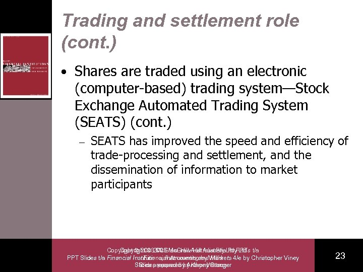 Trading and settlement role (cont. ) • Shares are traded using an electronic (computer-based)