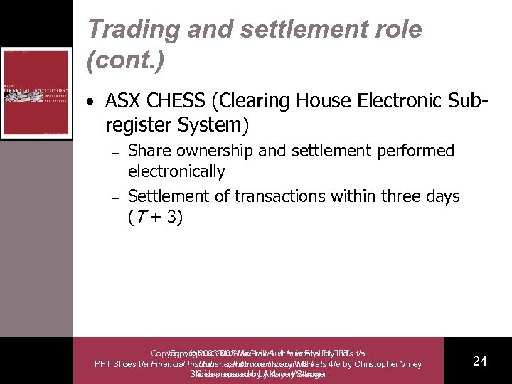Trading and settlement role (cont. ) • ASX CHESS (Clearing House Electronic Sub- register