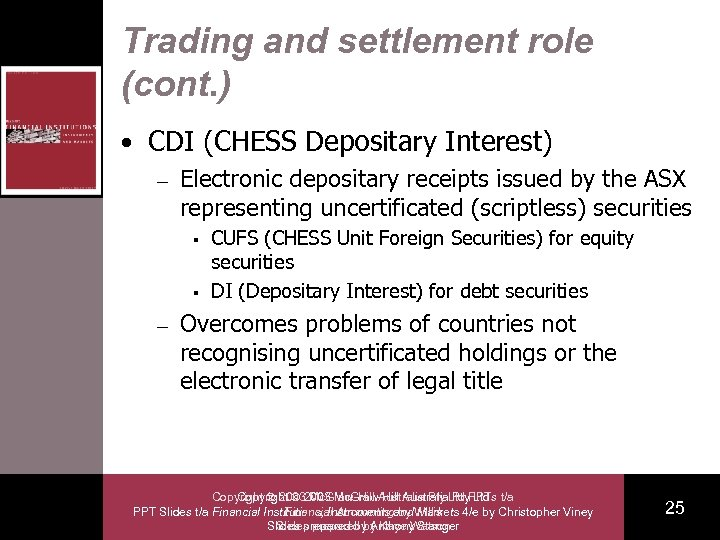 Trading and settlement role (cont. ) • CDI (CHESS Depositary Interest) – Electronic depositary